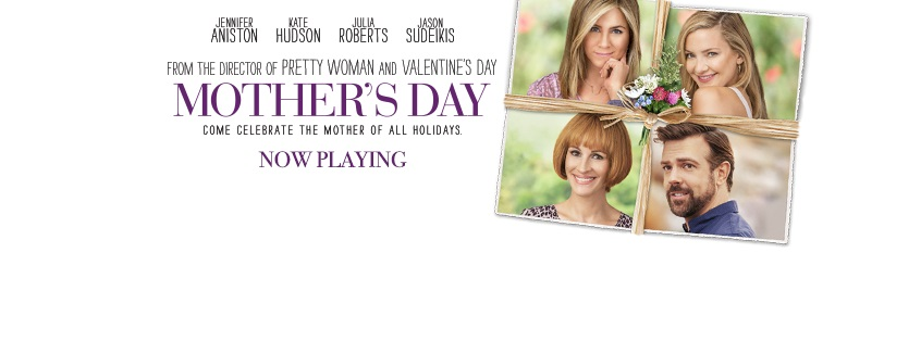"""Mother's Day"" is playing now in theaters across the U.S (Courtesy of www.facebook.com/SeeMothersDay/?fref=ts)."