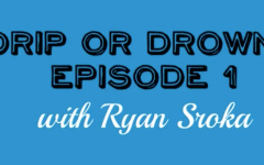 Drip or Drown: Episode #1
