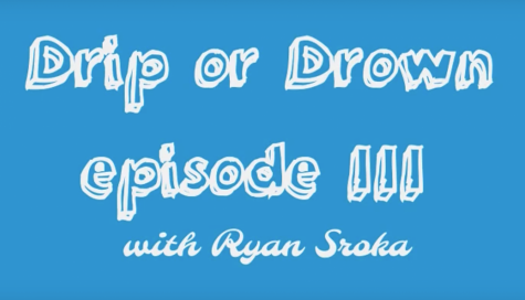 Drip or Drown: Episode #3